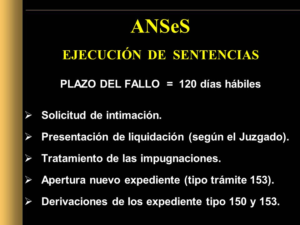 EJECUCIÓN DE SENTENCIAS PLAZO DEL FALLO = 120 días hábiles