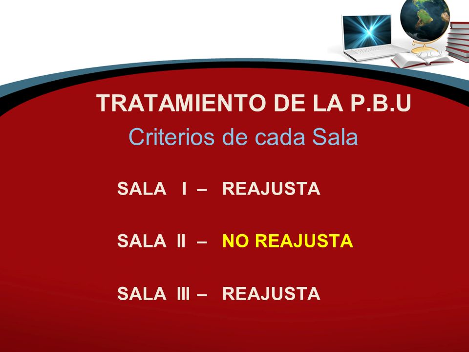 Criterios de cada Sala SALA II – NO REAJUSTA SALA III – REAJUSTA