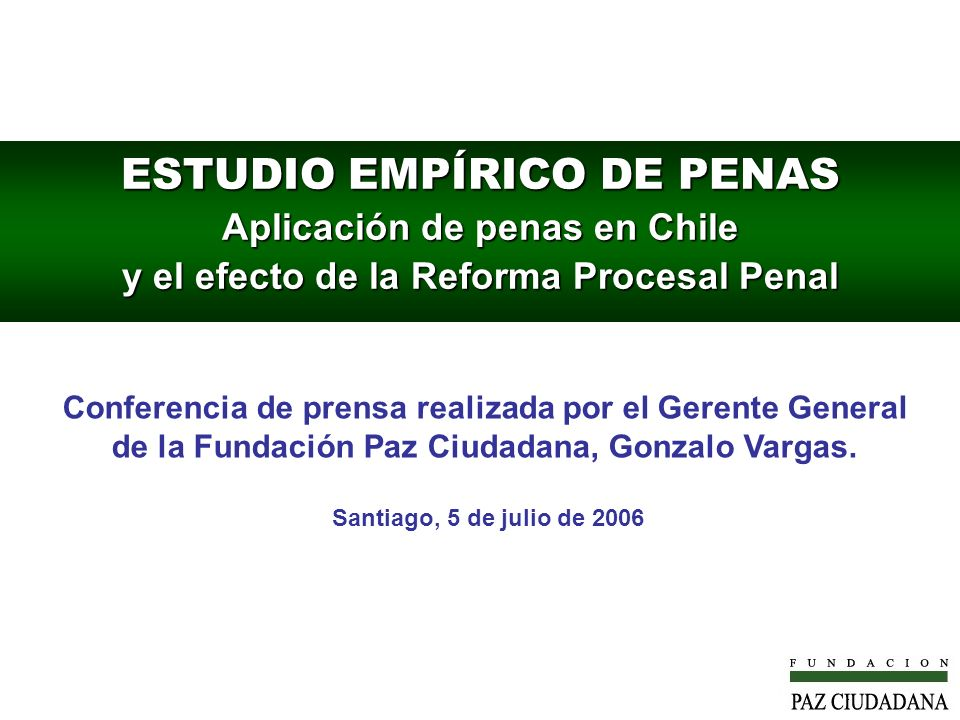 ESTUDIO EMPÍRICO DE PENAS Aplicación de penas en Chile y el efecto de la Reforma Procesal Penal