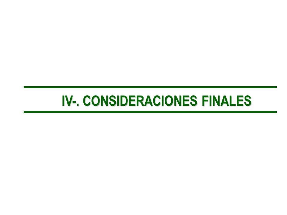 IV-. CONSIDERACIONES FINALES