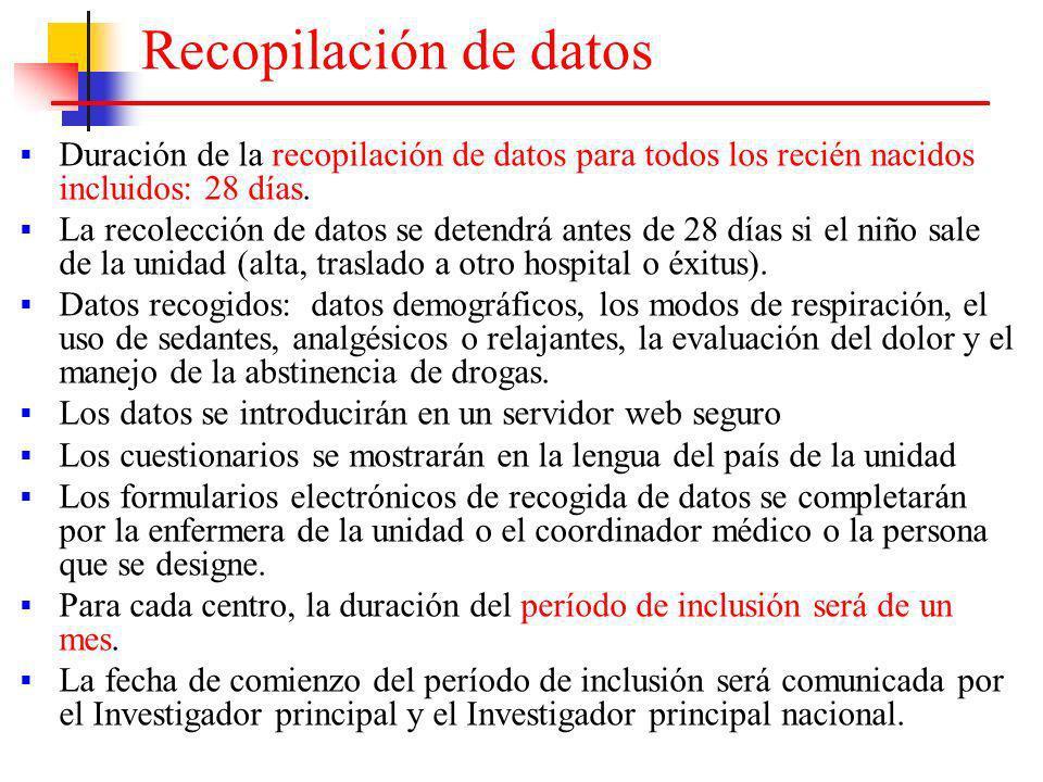 Recopilación de datos Duración de la recopilación de datos para todos los recién nacidos incluidos: 28 días.