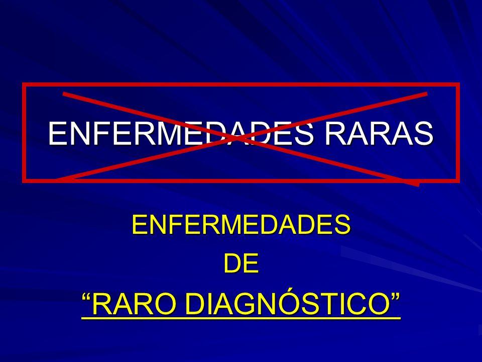 ENFERMEDADES DE RARO DIAGNÓSTICO