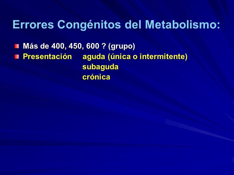 Errores Congénitos del Metabolismo: