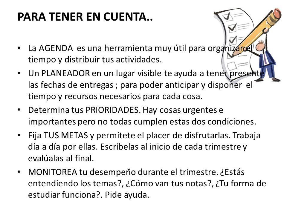 PARA TENER EN CUENTA.. La AGENDA es una herramienta muy útil para organizar el tiempo y distribuir tus actividades.
