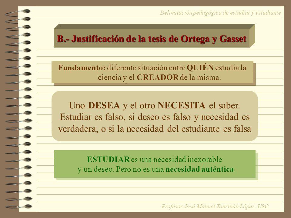 B.- Justificación de la tesis de Ortega y Gasset
