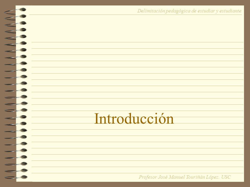 Introducción Delimitación pedagógica de estudiar y estudiante