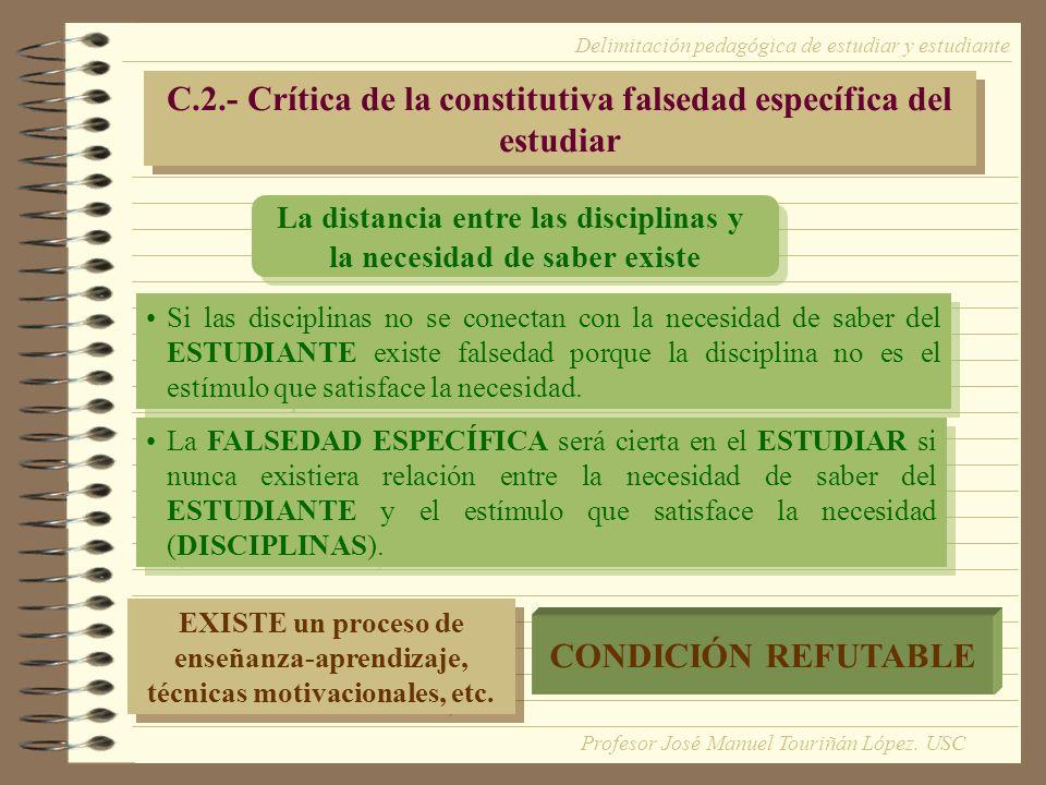 C.2.- Crítica de la constitutiva falsedad específica del estudiar