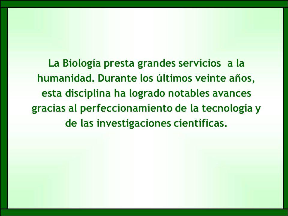 La Biología presta grandes servicios a la humanidad