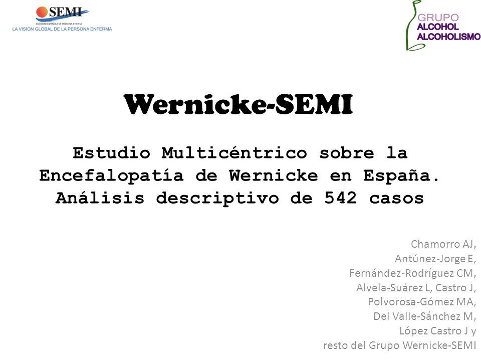 Wernicke-SEMI Estudio Multicéntrico sobre la Encefalopatía de Wernicke en España. Análisis descriptivo de 542 casos.