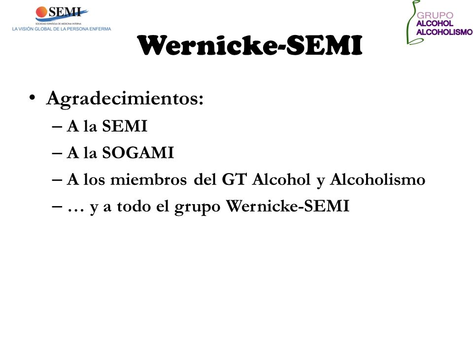 Wernicke-SEMI Agradecimientos: A la SEMI A la SOGAMI