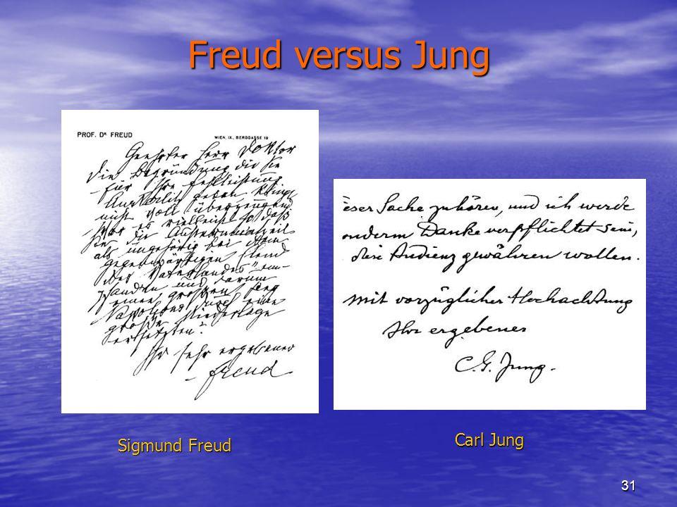 Freud versus Jung Carl Jung Sigmund Freud