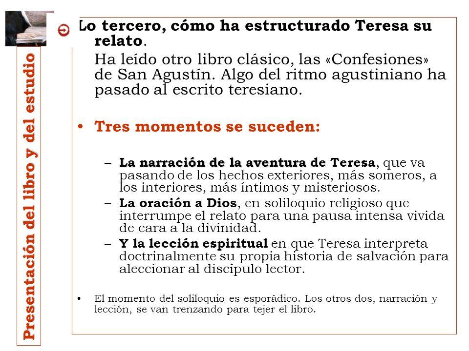 Lo tercero, cómo ha estructurado Teresa su relato.