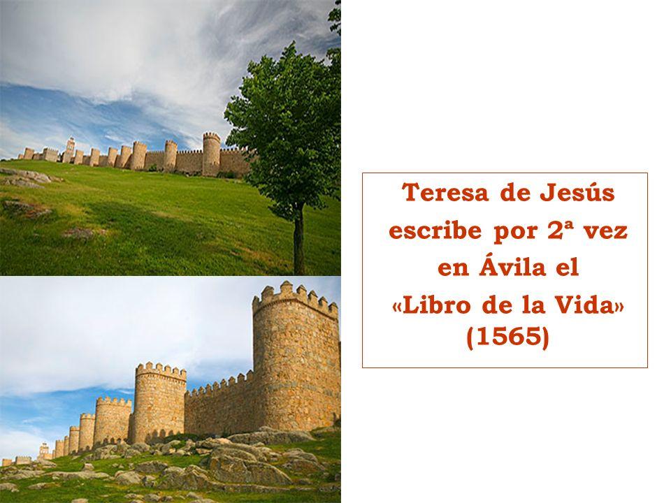 Teresa de Jesús escribe por 2ª vez en Ávila el «Libro de la Vida» (1565)