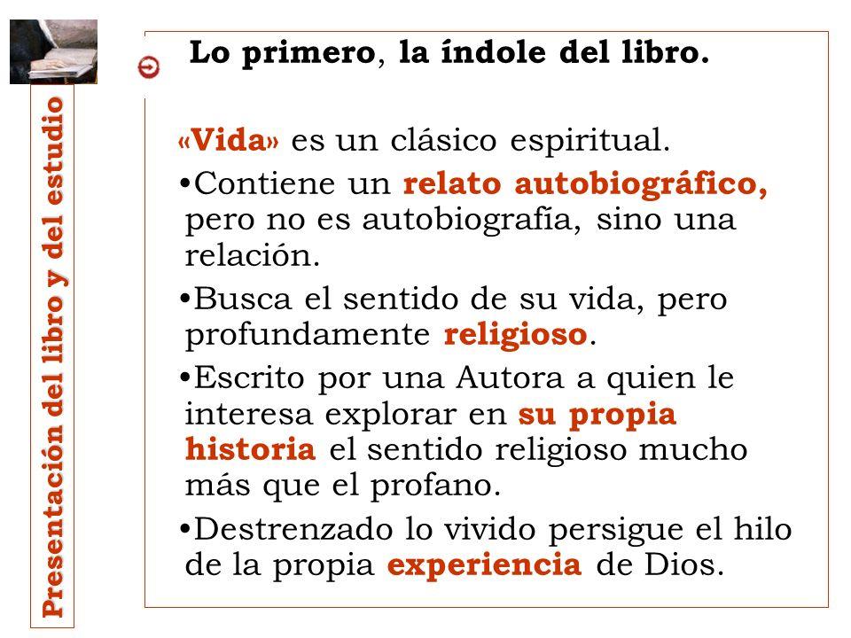 Lo primero, la índole del libro. «Vida» es un clásico espiritual.
