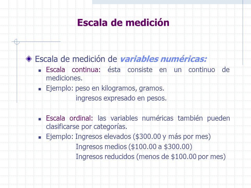 Escala de medición Escala de medición de variables numéricas: