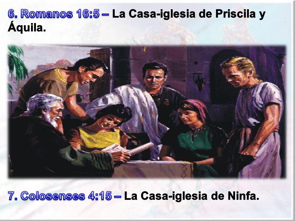 6. Romanos 16:5 – La Casa-iglesia de Priscila y Áquila.