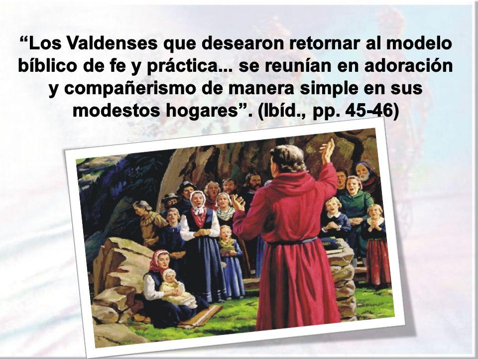 Los Valdenses que desearon retornar al modelo bíblico de fe y práctica...