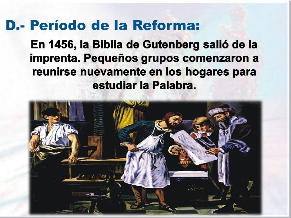 D.- Período de la Reforma: