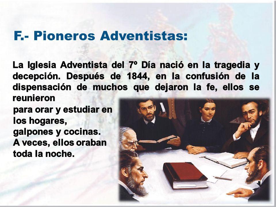 F.- Pioneros Adventistas: