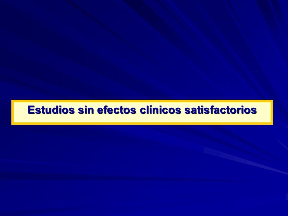 Estudios sin efectos clínicos satisfactorios