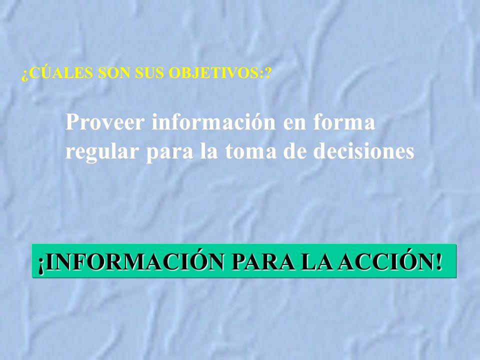 Proveer información en forma regular para la toma de decisiones