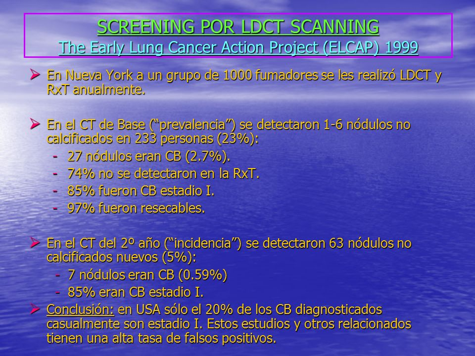 SCREENING POR LDCT SCANNING The Early Lung Cancer Action Project (ELCAP) 1999