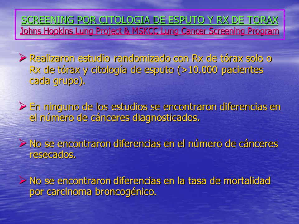 SCREENING POR CITOLOGIA DE ESPUTO Y RX DE TORAX Johns Hopkins Lung Project & MSKCC Lung Cancer Screening Program