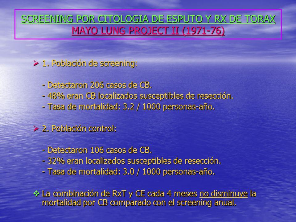 SCREENING POR CITOLOGIA DE ESPUTO Y RX DE TORAX MAYO LUNG PROJECT II (1971-76)
