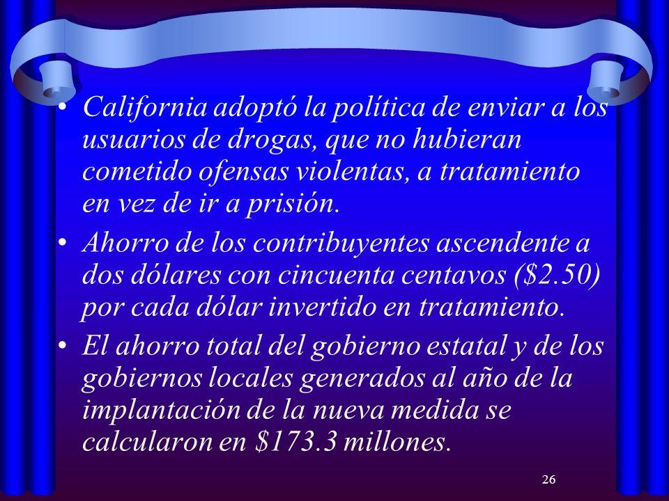 California adoptó la política de enviar a los usuarios de drogas, que no hubieran cometido ofensas violentas, a tratamiento en vez de ir a prisión.