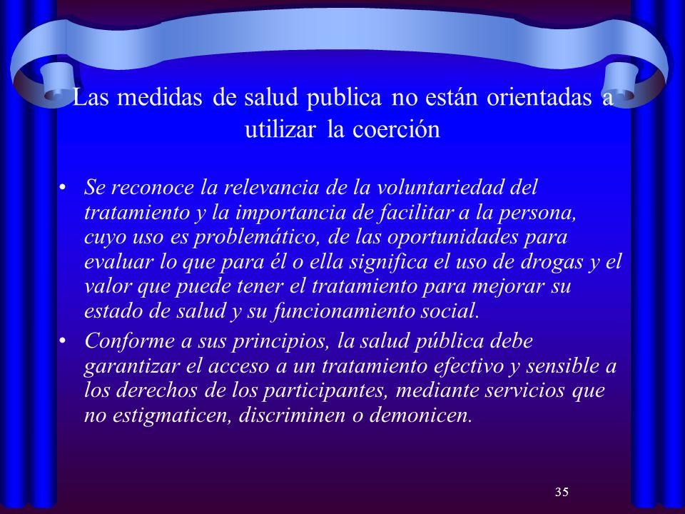 Las medidas de salud publica no están orientadas a utilizar la coerción