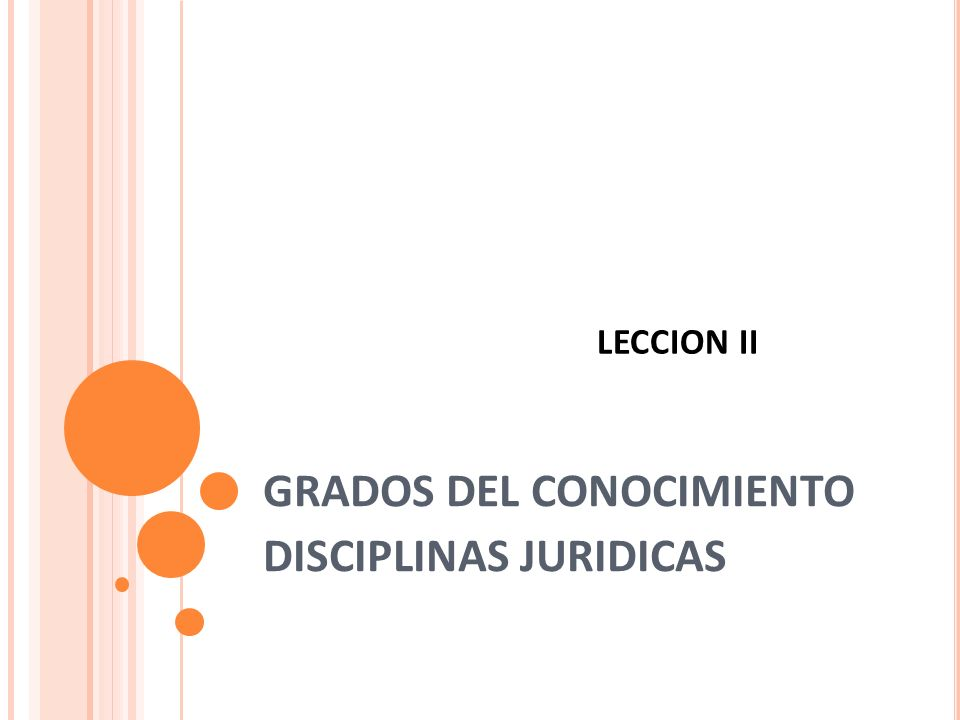 GRADOS DEL CONOCIMIENTO DISCIPLINAS JURIDICAS