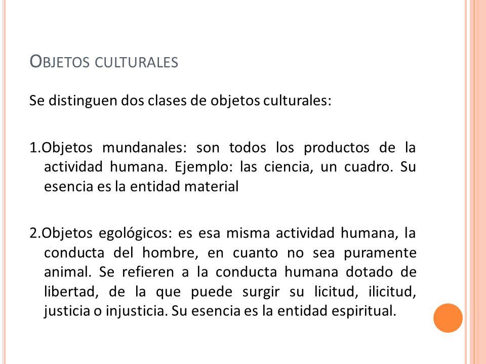 Objetos culturales Se distinguen dos clases de objetos culturales: