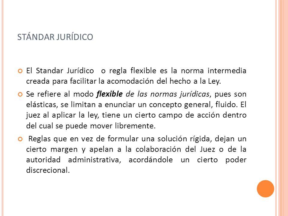 stándar jurídicoEl Standar Jurídico o regla flexible es la norma intermedia creada para facilitar la acomodación del hecho a la Ley.