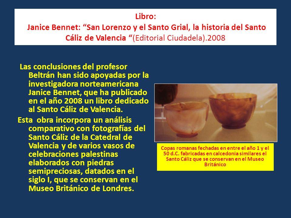 Libro: Janice Bennet: San Lorenzo y el Santo Grial, la historia del Santo Cáliz de Valencia (Editorial Ciudadela).2008