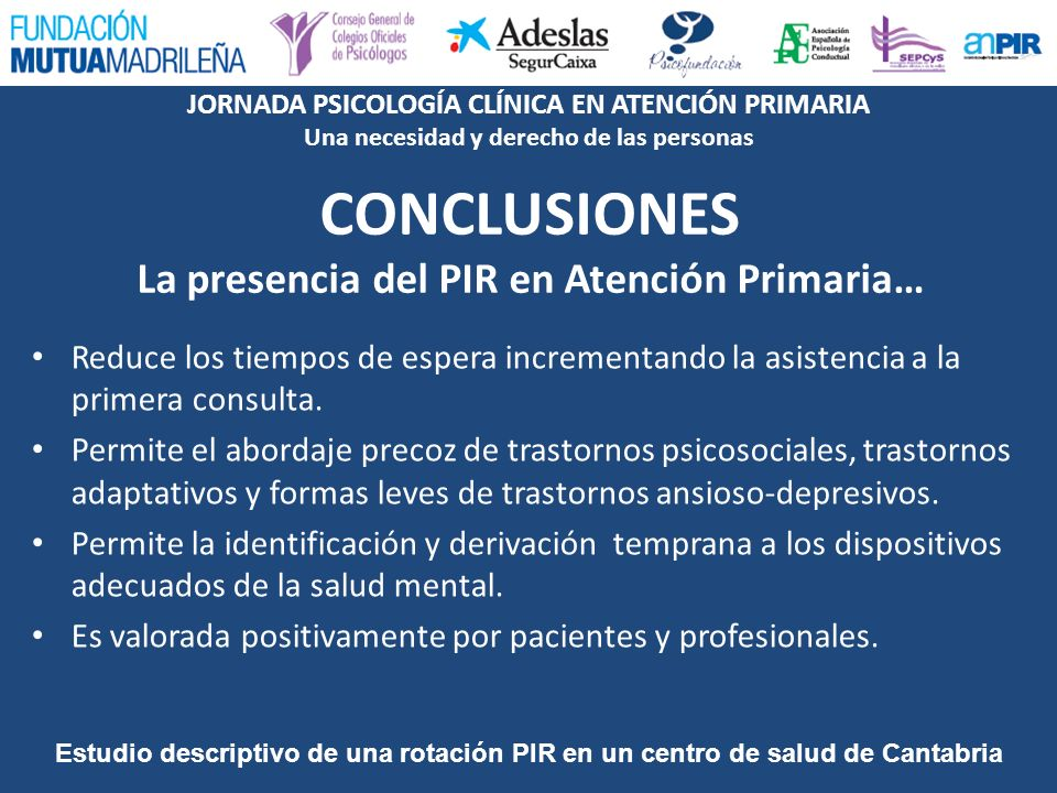 CONCLUSIONES La presencia del PIR en Atención Primaria…