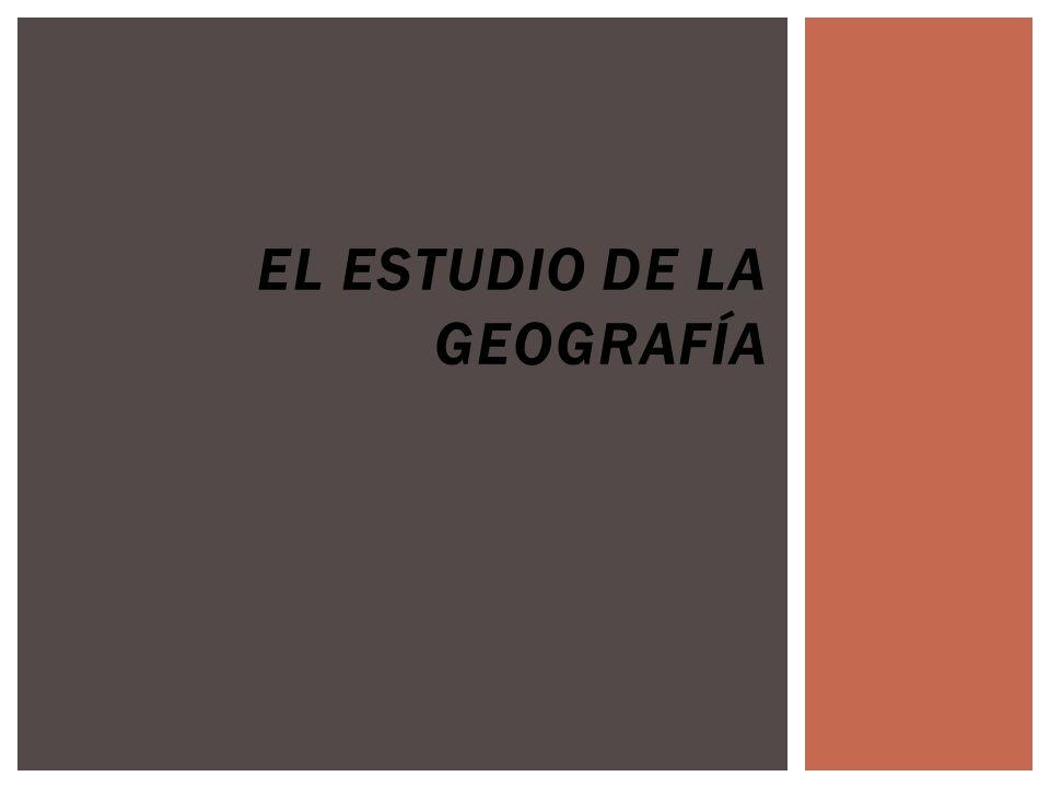 EL ESTUDIO DE LA GEOGRAFÍA