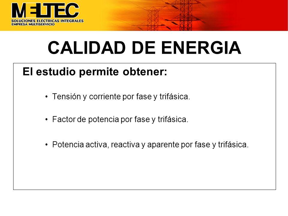 CALIDAD DE ENERGIA El estudio permite obtener: