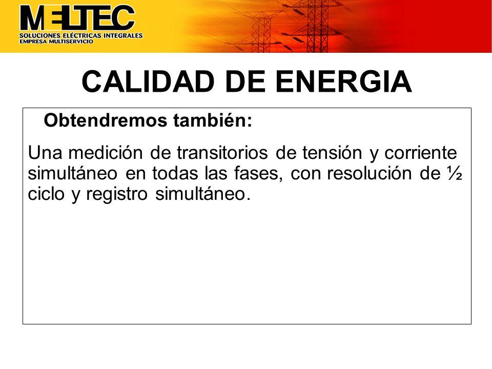 CALIDAD DE ENERGIA Obtendremos también:
