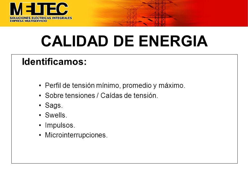 CALIDAD DE ENERGIA Identificamos: