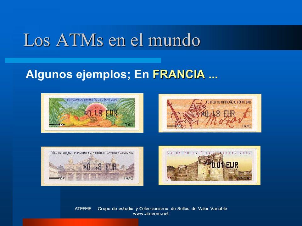 Los ATMs en el mundo Algunos ejemplos; En FRANCIA ...