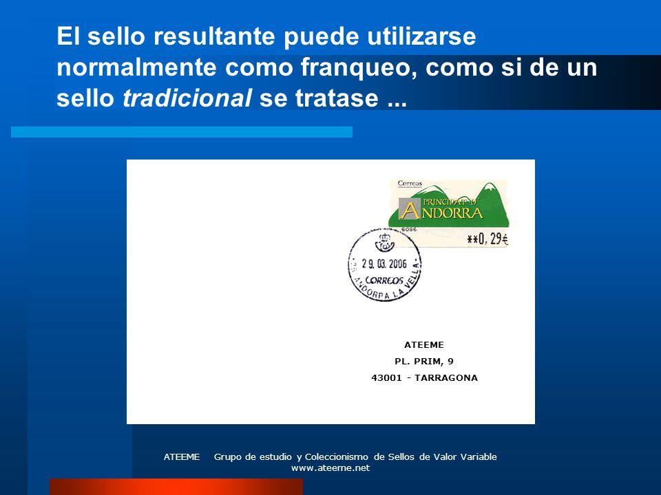 El sello resultante puede utilizarse normalmente como franqueo, como si de un sello tradicional se tratase ...