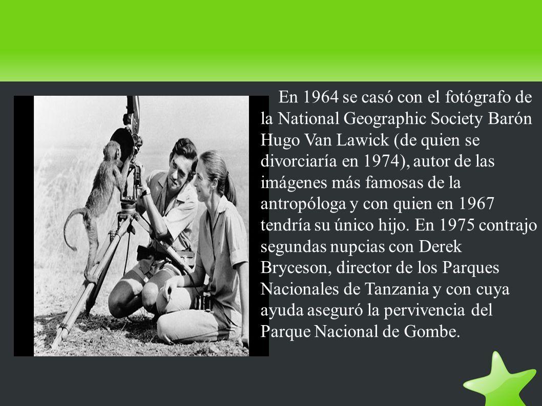 En 1964 se casó con el fotógrafo de la National Geographic Society Barón Hugo Van Lawick (de quien se divorciaría en 1974), autor de las imágenes más famosas de la antropóloga y con quien en 1967 tendría su único hijo.