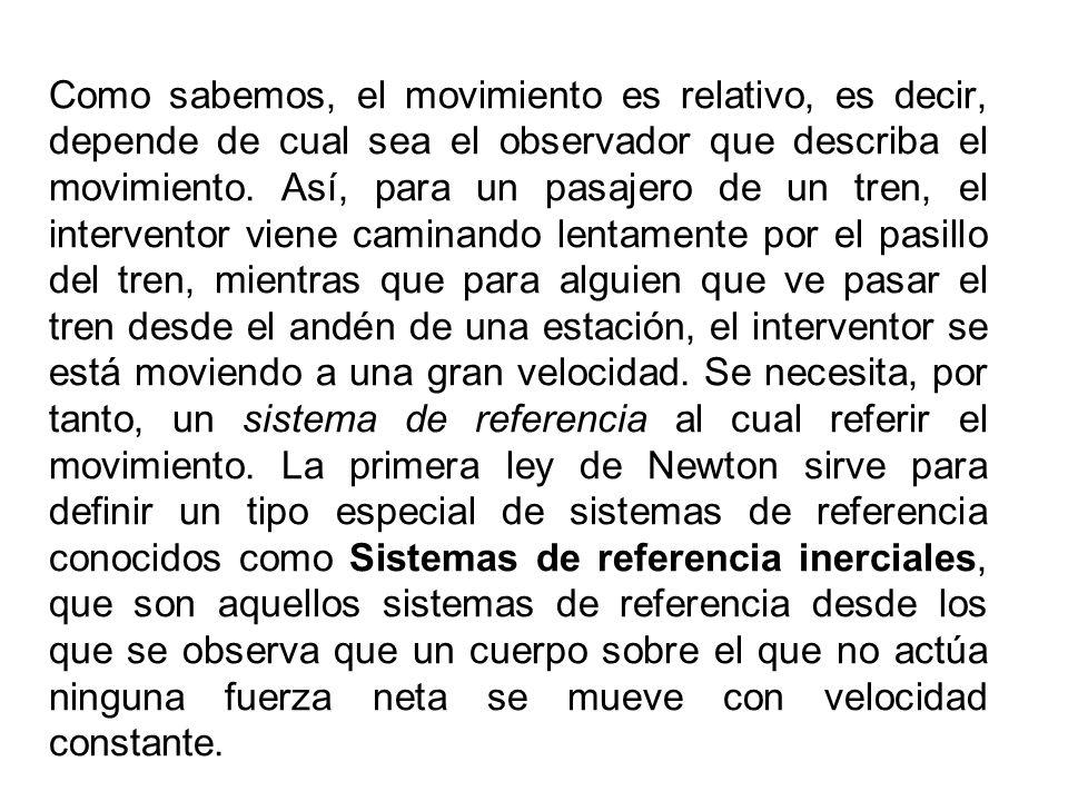 Como sabemos, el movimiento es relativo, es decir, depende de cual sea el observador que describa el movimiento.