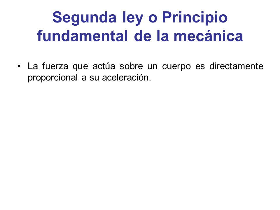 Segunda ley o Principio fundamental de la mecánica