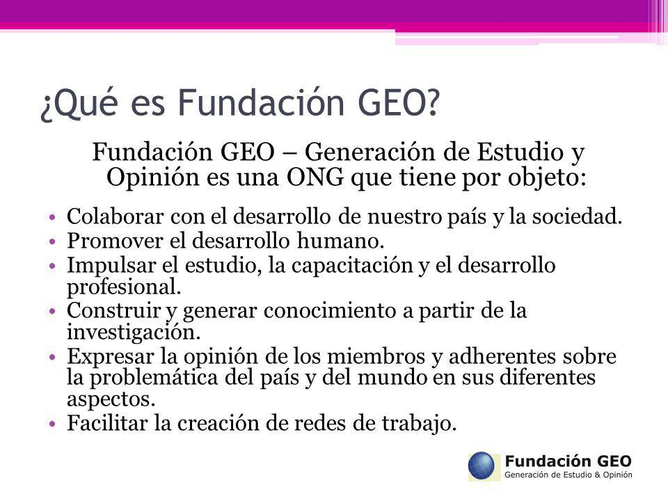 ¿Qué es Fundación GEO Fundación GEO – Generación de Estudio y Opinión es una ONG que tiene por objeto: