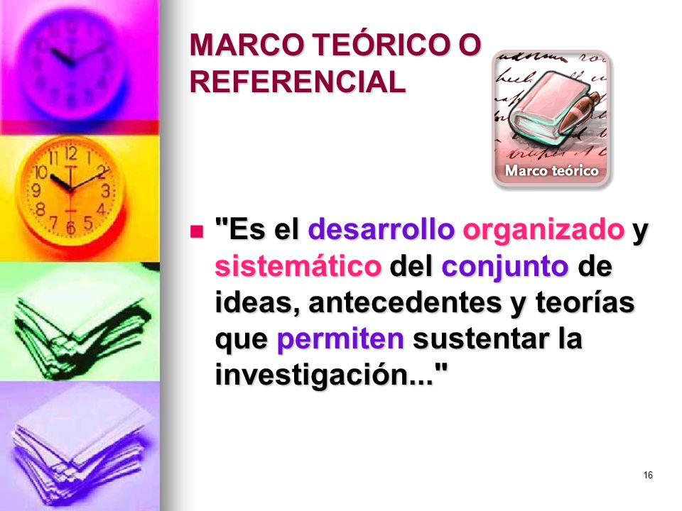 MARCO TEÓRICO O REFERENCIAL