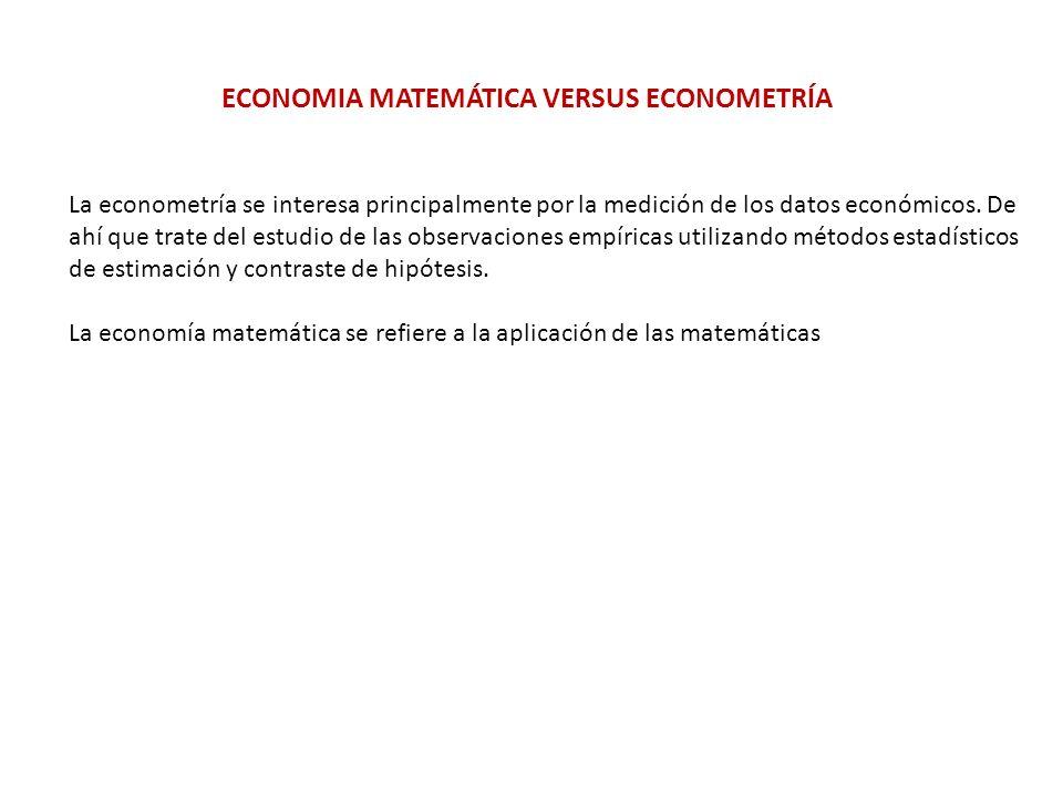 ECONOMIA MATEMÁTICA VERSUS ECONOMETRÍA