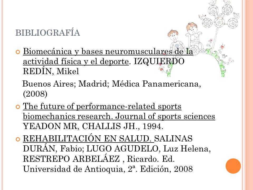 bibliografía Biomecánica y bases neuromusculares de la actividad física y el deporte. IZQUIERDO REDÍN, Mikel.