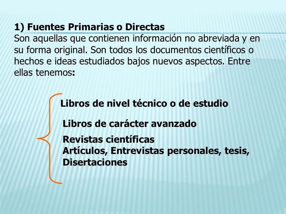 1) Fuentes Primarias o Directas