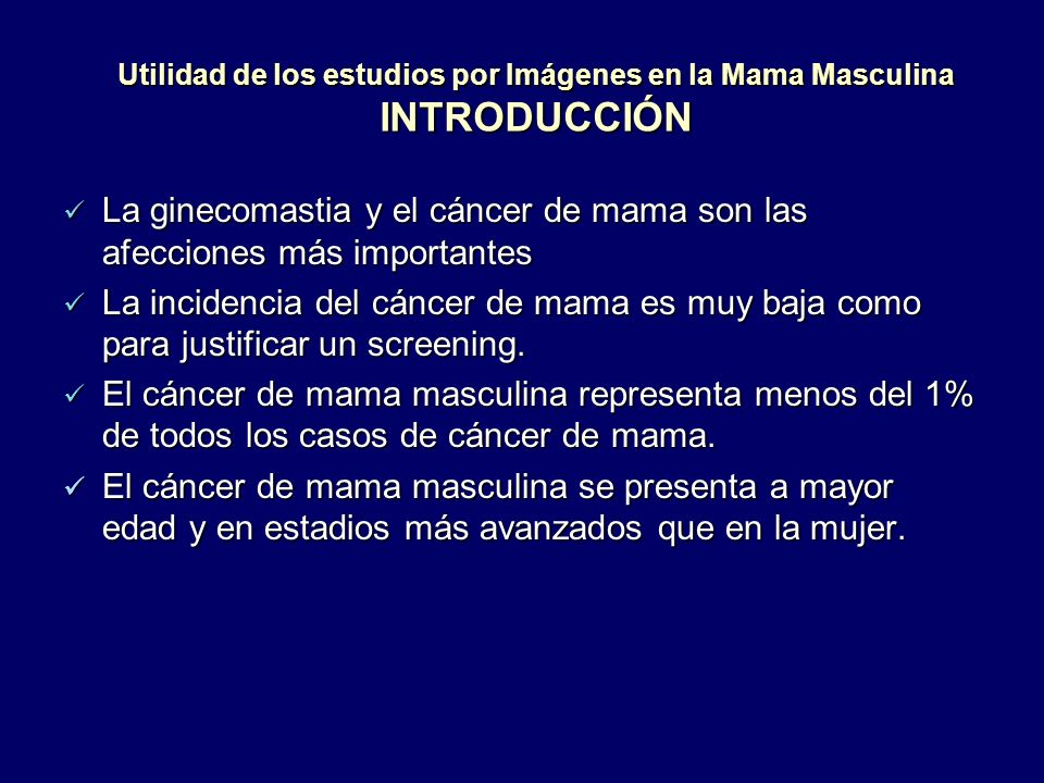 La ginecomastia y el cáncer de mama son las afecciones más importantes